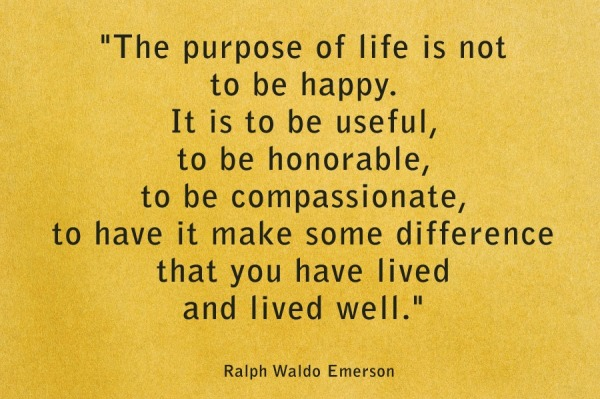 purpose of life. RW EMerson