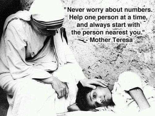 mother teresa quote start with one nearest