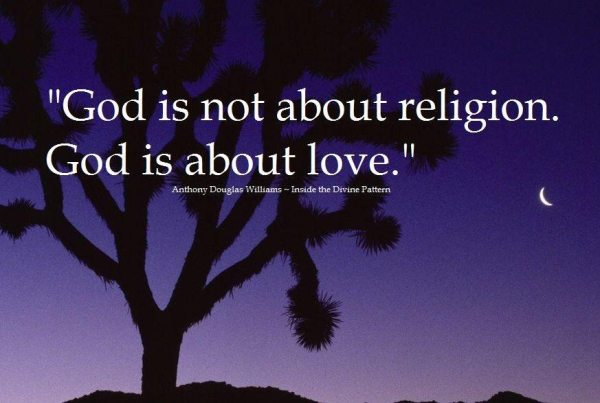 God is not about religion. God is about love